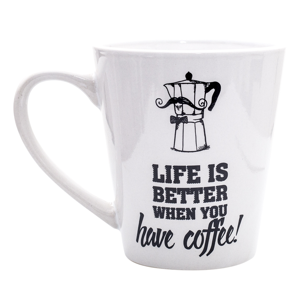 CANECA CÔNICA - LIFE IS BETTER WHEN YOU HAVE COFFEE